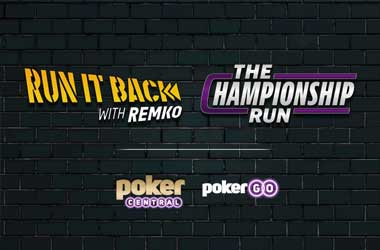 Poker Central launches Run It Back with Remko and The Championship Run