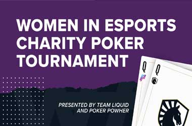Poker Powher & Team Liquid Join Forces for Charity Poker Tournament